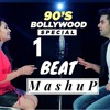 1 BEAT Mashup -  90s  Bollywood - SINGOFF  Singhs AETrim1530535363336.mp3