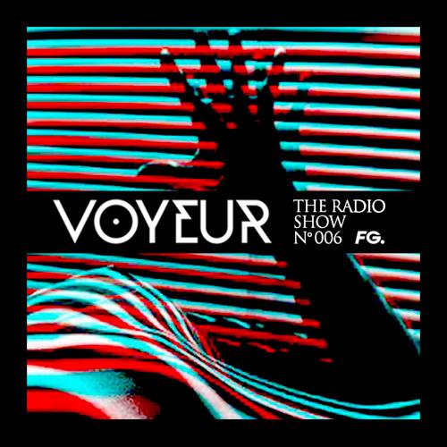 The Voyeur Radio Show #006 by Fabrice Dayan on Radio Fg & FG Chic (29.06.2018)
