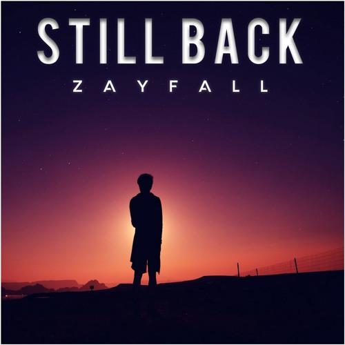 ZAYFALL - Still Back