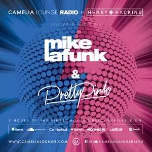 Henry Hacking & Mike La Funk & Pretty Pink - Camelia Lounge Radio July 2018 2018-07-02 Artwork