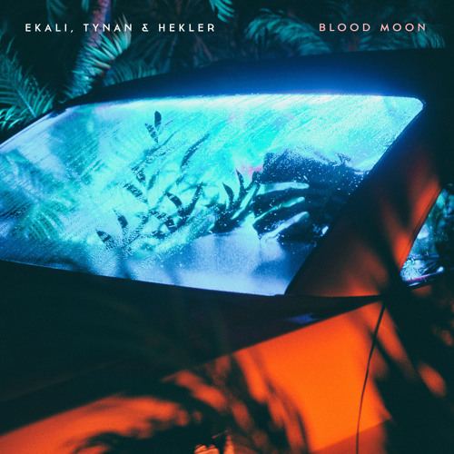 Ekali, TYNAN & Hekler - Blood Moon