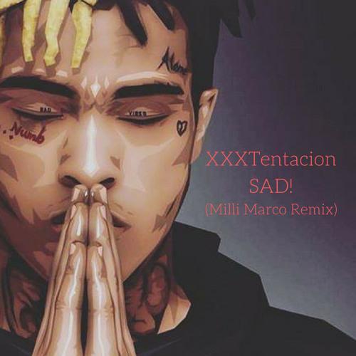 XXXTENTACION-SAD! (Milli Marco Remix) By Milli Marco