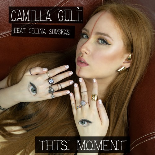 Camilla Gulì - This Moment (feat. Celina Sumskas)