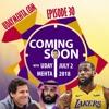 Ep. 30: LeBron-to-LA, Legalized Sports Gambling, Mohammed bin Salman, Brooklyn 99, + More