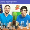 Do it with a friend - how to start a YouTube channel | Scott and Simeon from Two Button Crew