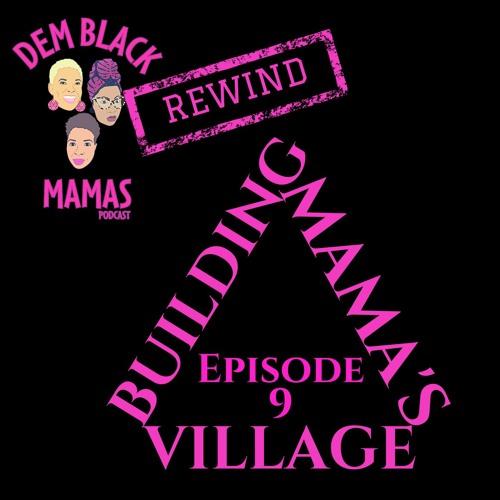 REWIND DBM Episode 9 Building Mama's Village