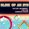 Blink of an Eye (Sonic Mania Plus Song) - Victor McKnight, Chi-chi, & SquigglyDigg