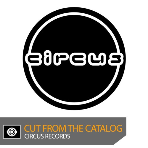 Cut From the Catalog: Circus Records (Mixed by Chime) by INSOMNIAC ...