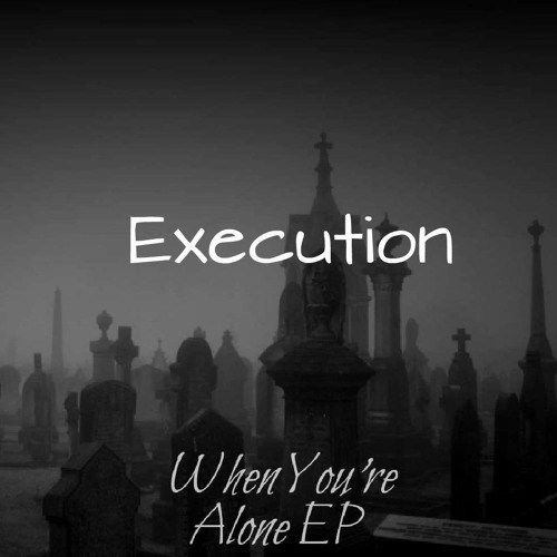 Execution (w/ Unique Stereotype)(Thanks For 1,000 Plays!)