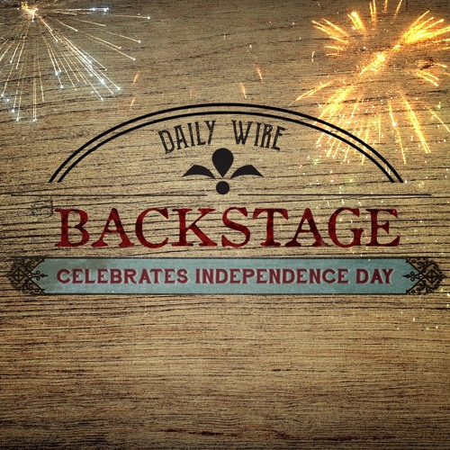 Daily Wire Backstage Celebrates Independence Day (ft. Jordan Peterson)