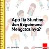 Volume 16: Apa itu Stunting dan Bagaimana Mengatasinya?