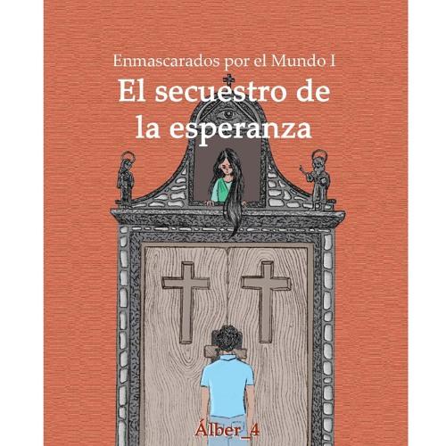 El Secuestro De La Esperanza (Álber_4)