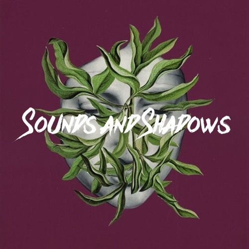 SOUNDS AND SHADOWS
