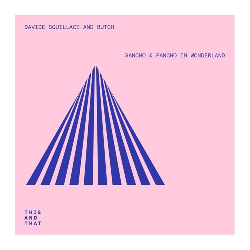 [TNT032] Davide Squillace & Butch - Sancho & Pancho In Wonderland EP