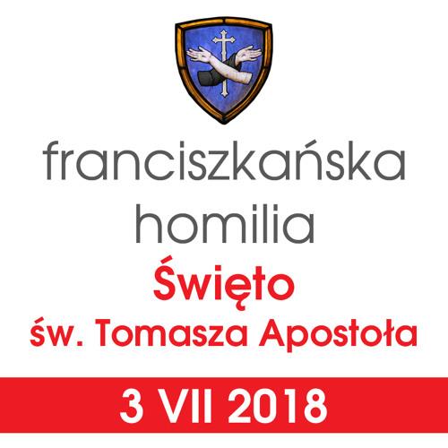 Homilia: święto św. Tomasza Apostoła - 3 VII 2018