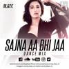 Sajna Aa Bhi Ja Remix (Dance Mix)