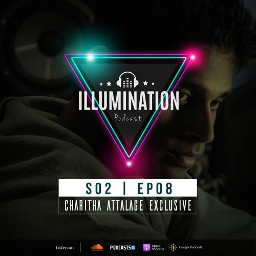 Illumination S02E08: Charitha Attalage Exclusive