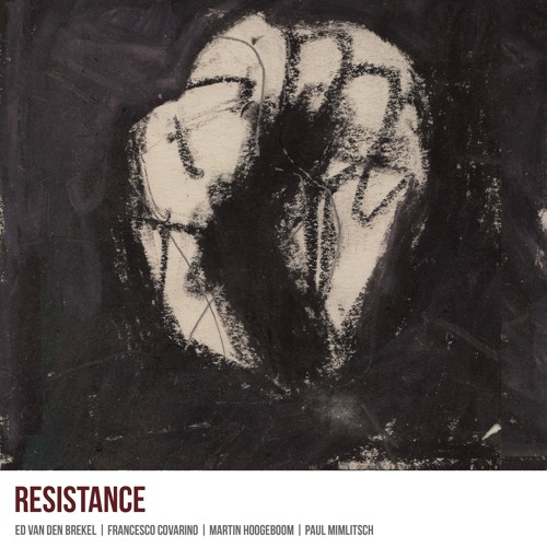 Resistance (Ed van den Brekel, Francesco Covarino, Martin Hoogeboom, Paul Mimlitsch)