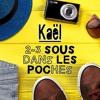 Kaël - Présentation Du Titre 2 - 3 Sous Dans Mes Poches 03 Juillet 2018