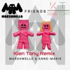 Marshmallow Ft. Anne - Marie - Friends (Kian Tony Remix)