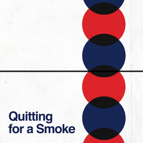 The Mighty Breaks - Quitting for a Smoke
