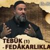 [50] Tebük (1) Fedâkarlıklar - Muharrem Çakır┇Siyer Dersleri
