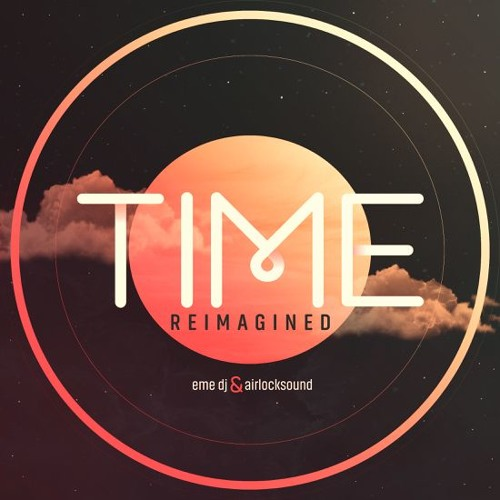 Eme DJ & Airlocksound - Time: Reimagined