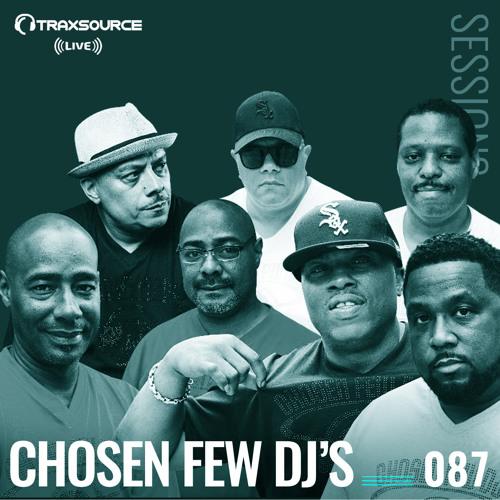 TRAXSOURCE LIVE! Sessions #087 - Chosen Few DJs