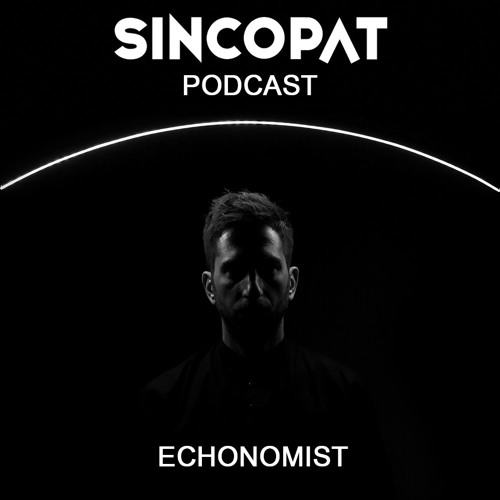 Echonomist - Sincopat Podcast 238