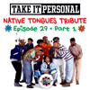 Take It Personal (Ep 29: Native Tongues Tribute Part 1)