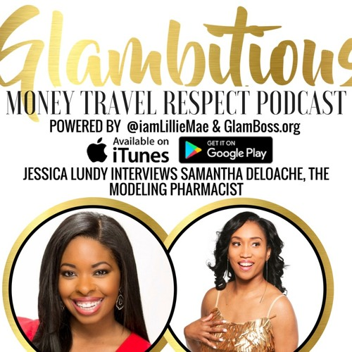 "Ep. 33 Jessica Lundy Interviews ""The Modeling Pharmacist"" Samantha DeLoache"