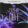 Type of Love (w/ SVM, Solace, & Maggie Mulvihill) [BUY=DOWNLOAD]
