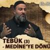 [52] Tebük (3) Medineye Dönüş Ve Mescid - I Dırar - Muharrem Çakır┇Siyer Dersleri