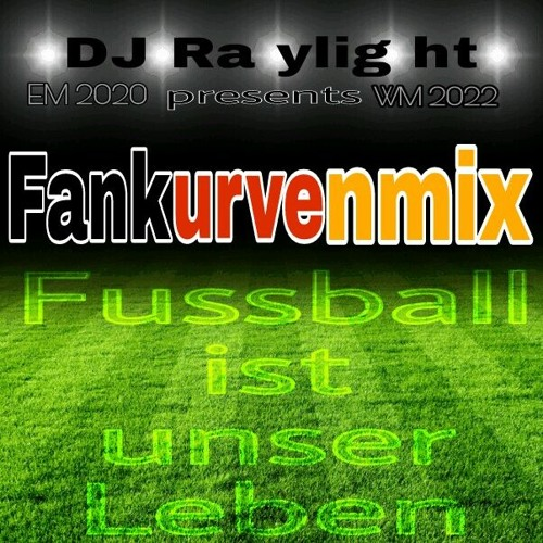 Fankurvenmix Fussball Ist Unser Leben By Dj Raylight On