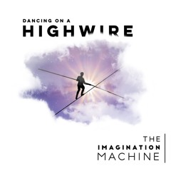 The Imagination Machine - Dancing On A Highwire