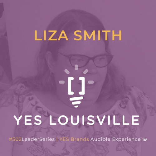Liza Smith Talks About Getting Homeless Youth Some Privilege on the #502LeaderSeries
