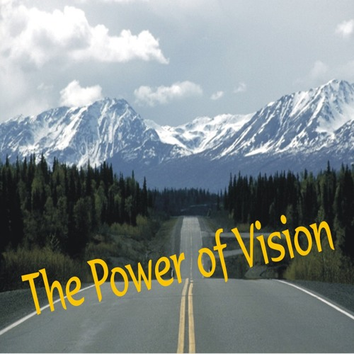 The Power of Vision