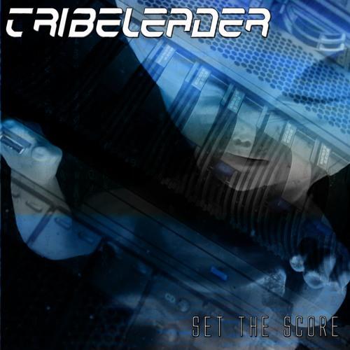 Tribeleader - Set The Score