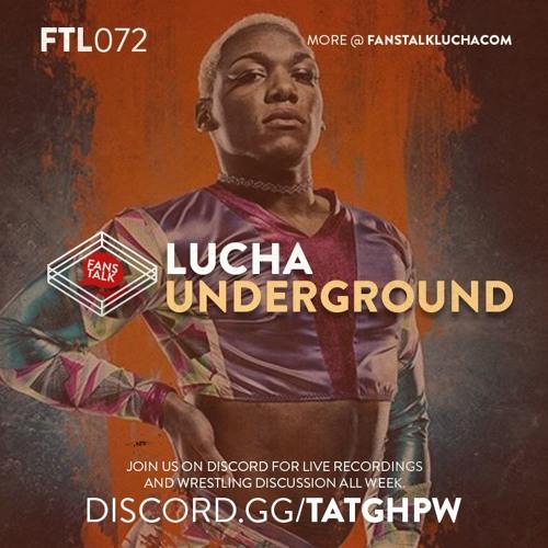 FTL072 - Lucha Underground Season 4 Episode 3