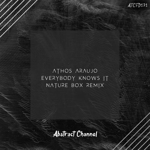 ATCFD171: Athos Araujo - Everybody Knows It (Nature Box Remix) by