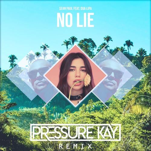 Sean Paul feat. Dua Lipa - No Lie (Pressure Kay Remix)