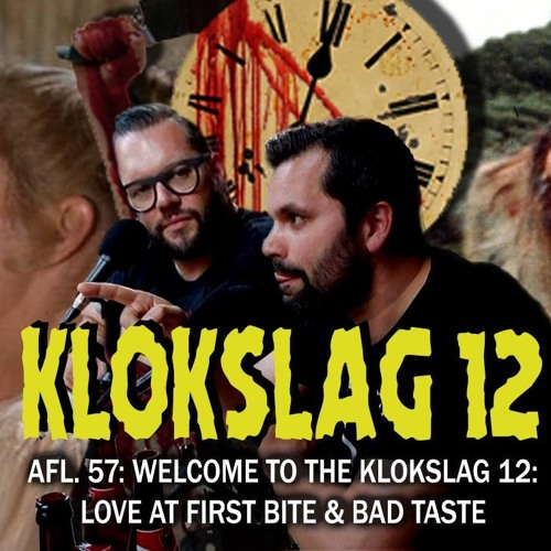 57. Welcome To The Klokslag 12: Love At First Bite & Bad Taste (W/ Alex Agnew & Andries Beckers)