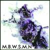 M.B.W.S.M.N (prod. Balli$tix)