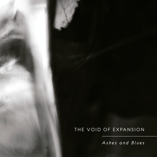The Void of Expansion - Ashes and Blues (Excerpts)