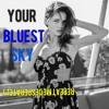 Your bluest sky