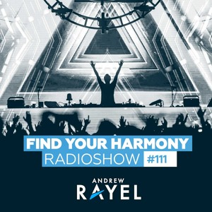 Andrew Rayel & Corti Organ - Find Your Harmony 111 2018-07-04 Artwork