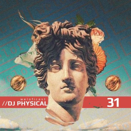 Weloficast vol.31 w/ DJ PHYSICAL