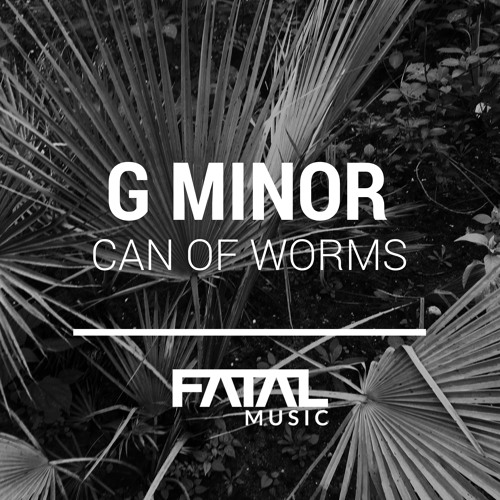 G Minor - Can Of Worms - Original Mix Preview