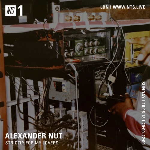 NTS Show 10/06/18 by alexander nut | Free Listening on