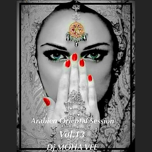 ARABIEN ORIENTAL SESSION DJ MOHA VEE REMIX VOL. 13